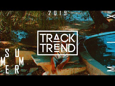 Track Trend - Summer Mix  2019