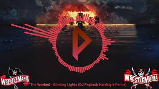 The Weeknd - Blinding Lights (DJ Payback Hardstyle Remix)