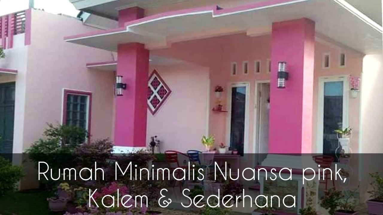 Rumah Minimalis Nuansa Pink, Kelem & Sederhana - YouTube