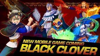 NEW BLACK CLOVER MOBILE GAME + QUARTET KNIGHTS BETA TOMORROW