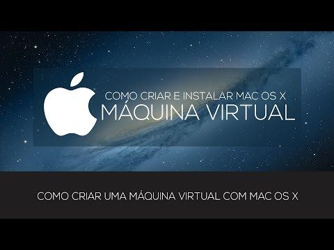 COMO INSTALAR MAC OS X 10.8 EM MÁQUINA VIRTUAL #FACÍL