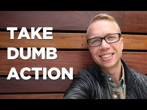 Beat Procrastination and Take Dumb Action