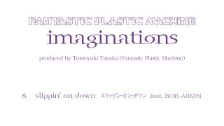 Fantastic Plastic Machine / slippin' on down feat. BOB ARKIN (2006 ...