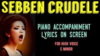 SEBBEN, CRUDELE piano with lyrics