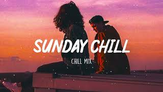 Sunday Chill Feeling ~ Chill Vibes - Chill out music mix playlist