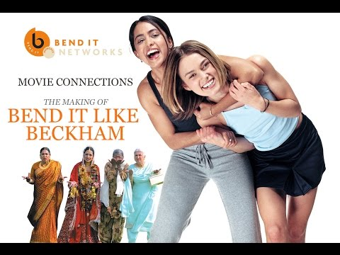 The Making of Bend It Like Beckham