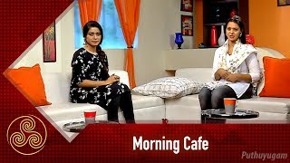 Morning Cafe | EP 59 | 22/04/2019 | PuthuyugamTV