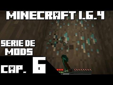 Minecraft 1.6.4 SERIE DE MODS! Capitulo 6 DIAMANTEEEEES!