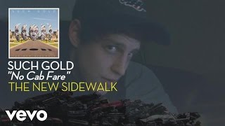 Such Gold - No Cab Fare (audio)