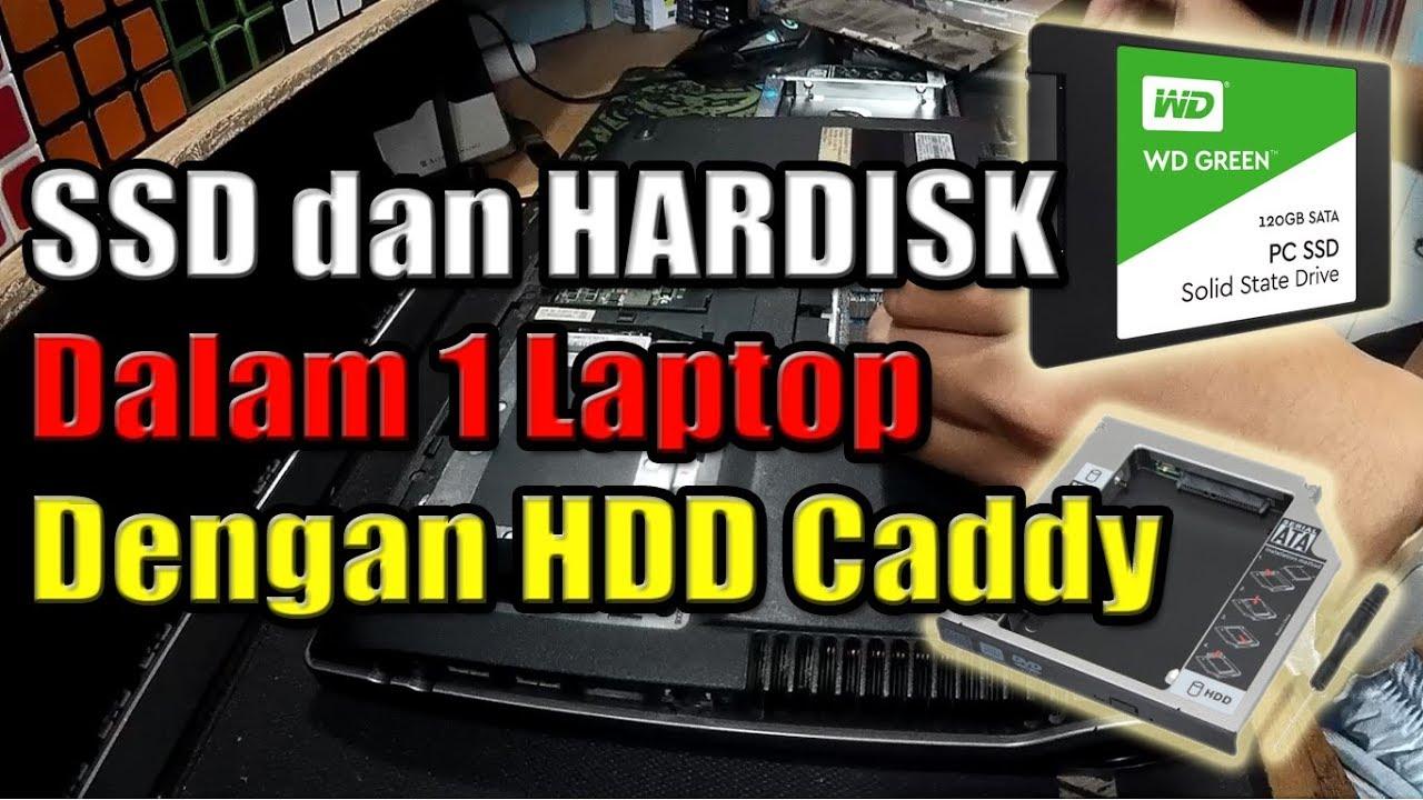 Cara Memasang Ssd Di Laptop Dengan Hdd Caddy Youtube