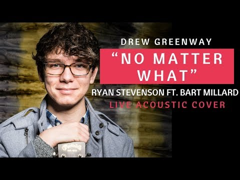 No Matter What - Ryan Stevenson ft. Bart Millard (Live Acoustic Cover by Drew Greenway)
