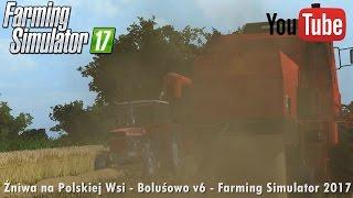 żniwa na polskiej wsi boluśowo v6 farming simulator 2017