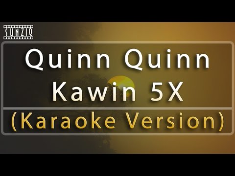 Quinn Quinn - Kawin 5X (Karaoke Version + Lyrics) No Vocal #sunziq