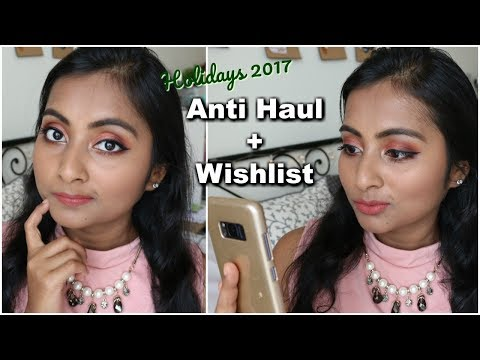 Anti Haul + Wishlist Part 2 | Holiday Release 2017 | New Makeup Releases