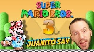 SUPER MARIO BROS 3 EPIC LIVE STREAM POR JUANITO SAY
