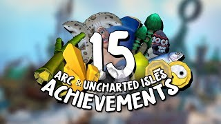 15 Incredible Arc & Uncharted Isles Achievements