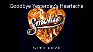 Smokie - Goodbye Yesterday's Heartache