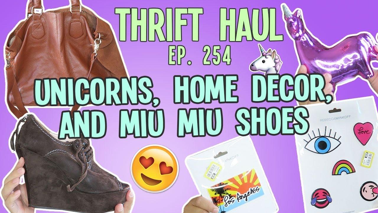 UNICORNS, HOME DECOR, AND MIU MIU SHOES | THRIFT HAUL EP. 254