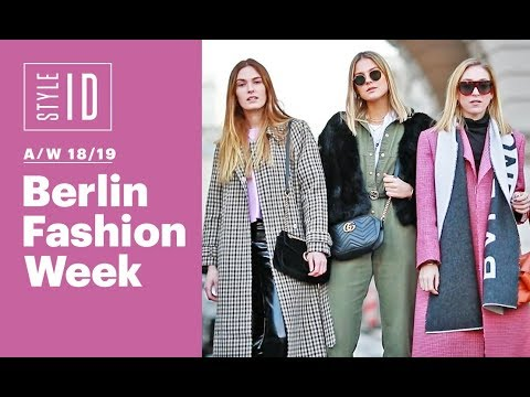 Style ID: Berlin Fashion Week A/W 18/19