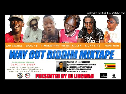 WAY OUT RIDDIM PRE MIXTAPE BY DJ LINCMAN +263778866287 (HQ)
