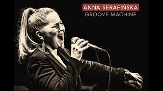 ANNA SERAFIŃSKA GROOVE MACHINE (Mgła Ty na mnie patrz)