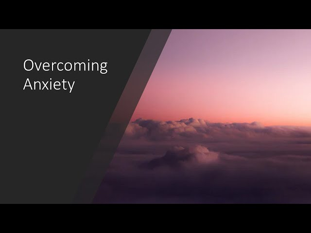 Overcoming Anxiety, Part 2 · 210613 11 AM · Brother Ross Kilfoyle