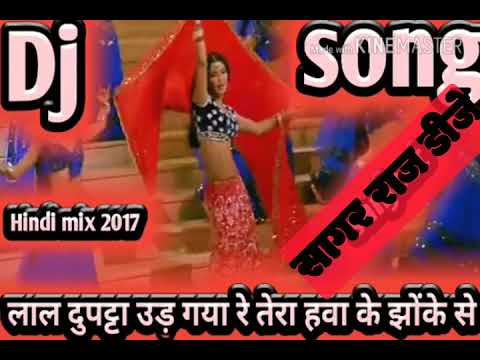 Hindi Song DJ Mix Lal Dupatta Ud Gaya Re Tere Hawa Ke Jhonke Se
