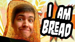 I Am Bread |
