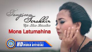 MONA LATUMAHINA - TANGISAN TERAKHIR (Official Music Video)