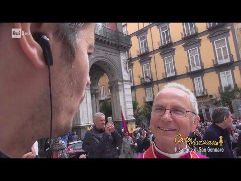 Il sangue di San Gennaro - Caro Marziano 15/05/2017