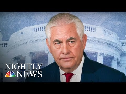 President Donald Trump Fires Sec. Of State Rex W. Tillerson Via Twitter | NBC Nightly News