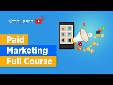 Paid Marketing Full Course | Paid Marketing Tutorial | Digital Marketing Course | Simplilearn