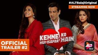 Kehne Ko Humsafar Hain| Official Trailer #2 |Ronit Roy |Mona Singh |ALTBalaji | Web series