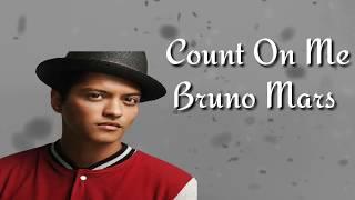 Lirik lagu Count on Me Bruno Mars