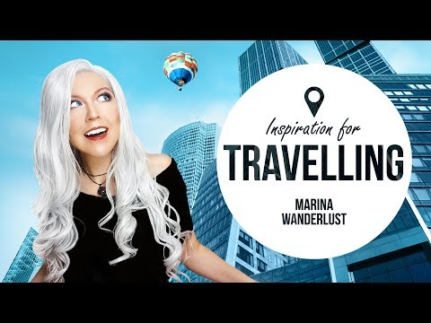 Marina Wanderlust / Inspiration for Travelling