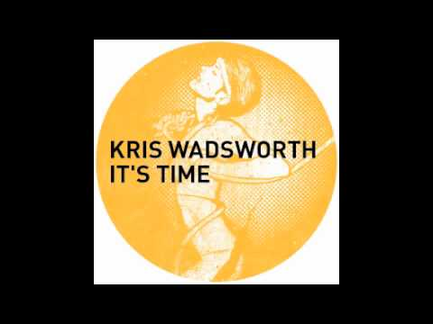 Kris Wadsworth - It's Time