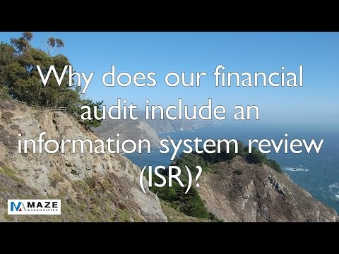 Why does our financial audit include an information system review ISR