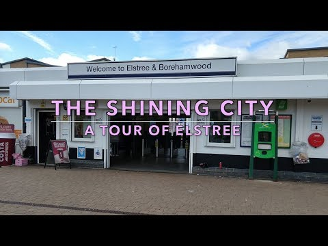 The Shining City: A Tour of Elstree