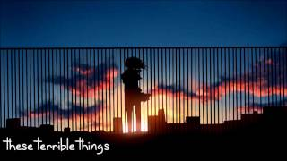 Repeat youtube video Nightcore - Terrible Things