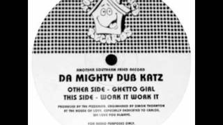 Mighty Dub Katz - Ghetto Girl (correct speed)