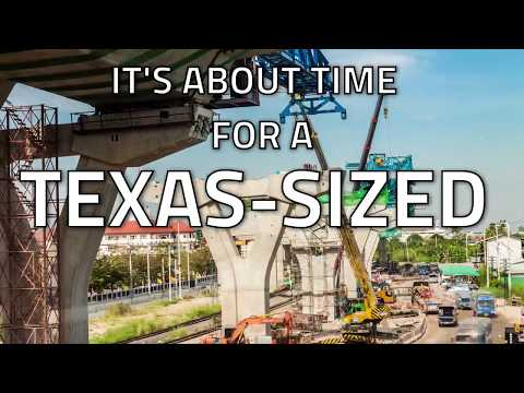 It's About Time for A TEXAS-SIZED Infrastructure Investment