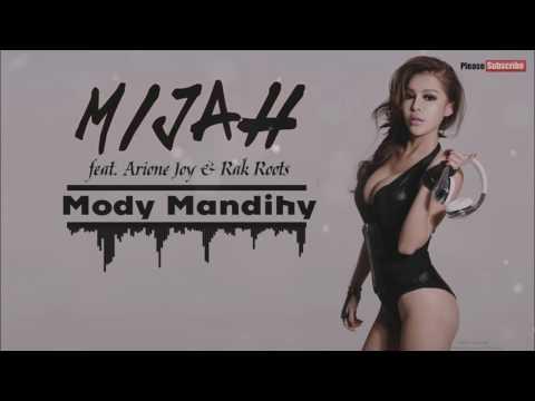 Mijah feat  Arione Joy & Rak Roots - Mody Mandihy [Official Music Audio 2016]