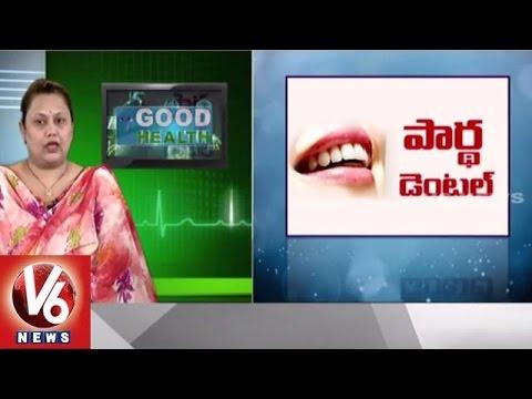 Reasons for Dental problems | Partha Dental Hospitals | Good Health (15-06-2015)