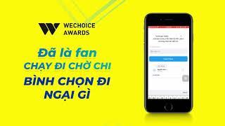 Đã Là Fan Chạy Đi Chờ Chi - Bình Chọn Đi Ngại Gì?| We Choice 2019