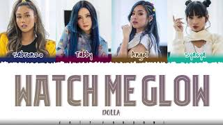 Download lagu DOLLA – 'WATCH ME GLOW' Lyrics [Color Coded_Han_Eng]