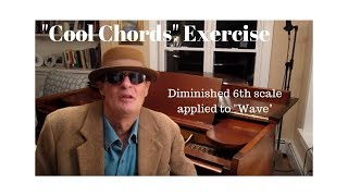 """Cool Chords"" Exercise:  Applying the diminished 6th Scale to a song (Wave), Barry Harris Concepts"