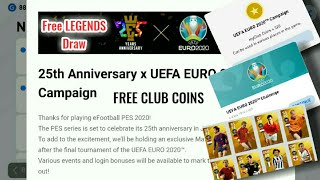 25 th Anniversary × UEFA EURO 2020 Campaign Full Details Pes 2020 || free club coin free legends pes