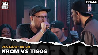 Krom vs. Tisos - Takeover Freestyle Contest   Berlin 06.04.19 (FINALE)