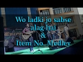 Download ITEM SONGS Medley n Wo Ladki Jo Sabse Alag hai :: Must watch MP3 song and Music Video