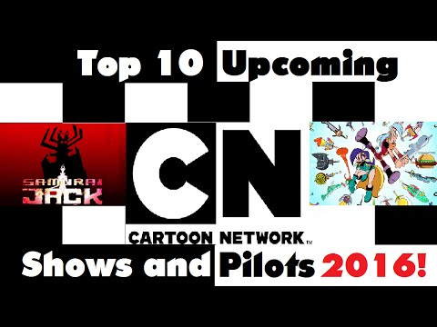 Top 10 Upcoming Cartoon Network Shows/Pilots 2016